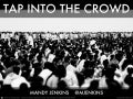 Tap Into the Crowd