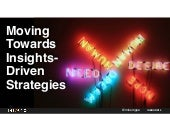 Moving Towards Insights-Driven Strategies
