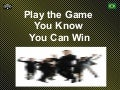 Play the Game You Can Win
