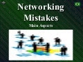 Networking Mistakes - Main Aspects