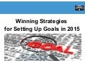Winning Strategies for Setting Up Goals in 2015