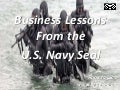 Business Lessons From the  U.S. Navy Seal