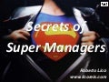 Secrets of Super Managers
