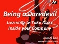 Being a Daredevil - Learning to take risks