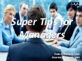 Super Tips for Managers