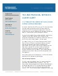 U.S. Treasury/IRS Amend FATCA Rules and Extend Certain Deadlines