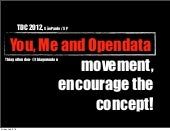 TDC 2012 - You, Me and Opendata