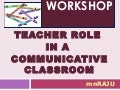 Teacher Role in a Communicative Class