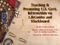Teaching  Promoting Govt. Information via Libguides and Blackboard