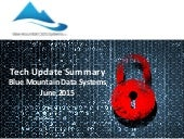 Tech Update Summary from Blue Mountain Data Systems June 2015