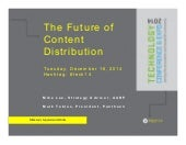 Supplementary slides for ASAE Tech2014 Panel on: The Future of Content Distribution