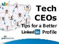 Tech CEOs - LinkedIn Profile Tips