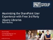 TulsaTechFest - Maximize SharePoint UX with free jQuery libraries