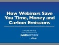 How Webinars Save You Time, Money and Carbon Emissions