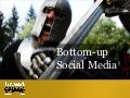 Bottom-up social media