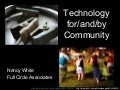 Technology for/and/by Community