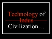 Technology Of Indus Civilization Fi...