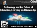 Technology and the future of education, learning, knowledge and universities (futurist speaker Gerd Leonhard)