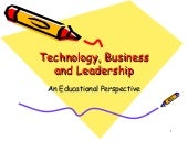Technology, Business And Leadership