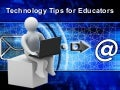 Technology tips for educators