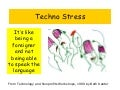 TechnoStress:  Like Being Foreigner