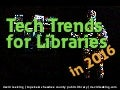 Tech trends for Libraries in 2016