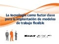 Tecnología y trabajo flexible   mic productivity