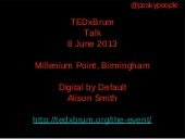 Tedx brum talk digital by default 8...