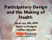 Participatory Design and the Making of Health: My TEDx Detroit Talk
