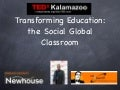 Transforming Education: The Social Global Classroom TedxKalamazoo