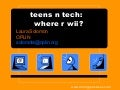 teens n tech: where r wii? (OPLIN)