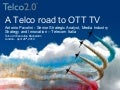 A Telco Road to OTT TV - Telco 2.0 Executive Brainstorm, 29.4.2010