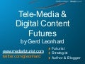 The Future of Tele-Media and Digital Content (Telco2.0 Conference)