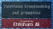 Television broadcasting and promotion