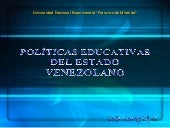 Políticas Educativas del Estado Ven...