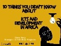 Ten Things You Didn't Know About ICTs and African Development