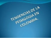 Tendencias  pedagogicas en Colombia