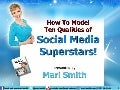 Ten Qualities of Social Media Superstars - Presented by Mari Smith