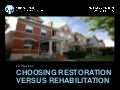 10 Tips: Restoring vs. Rehabilitating Your Historic House