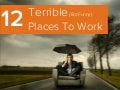 12 Terrible (But Funny) Places To Work