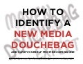 IgniteATL 2009 - How To Identify A New Media Douchebag (And Save Yourself From Becoming One)