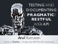 Testing and Documenting Pragmatic / RESTful Web API