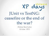 TestNG vs JUnit: cease fire or the ...