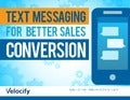 Text Messaging for Better Sales Conversion