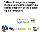SAFe – A dangerous weapon. Techniques to implementing a lasting adoption of the Scaled Agile Framework
