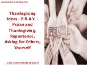 Thanksgiving Ideas - P.R.A.Y. - Praise and Thanksgiving, Repentance, Asking for Others, Yourself