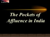 The Pockets of Affluence in India