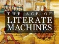 The Age Of Literate Machines: FOSSNUT 2008Q1