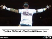 The Best SEO Advice You Will Never Hear