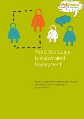 The CIOs Guide to Automated Deployment
